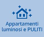 Appartamenti luminosi e PULITI
